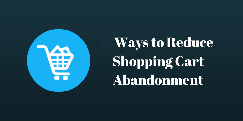 Points to Review for 'Shopping Cart Abandonment' Know the Top 10 Reasons